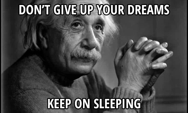 I Give Up Meme: Don't Give Up Your Dreams - Meme Picture