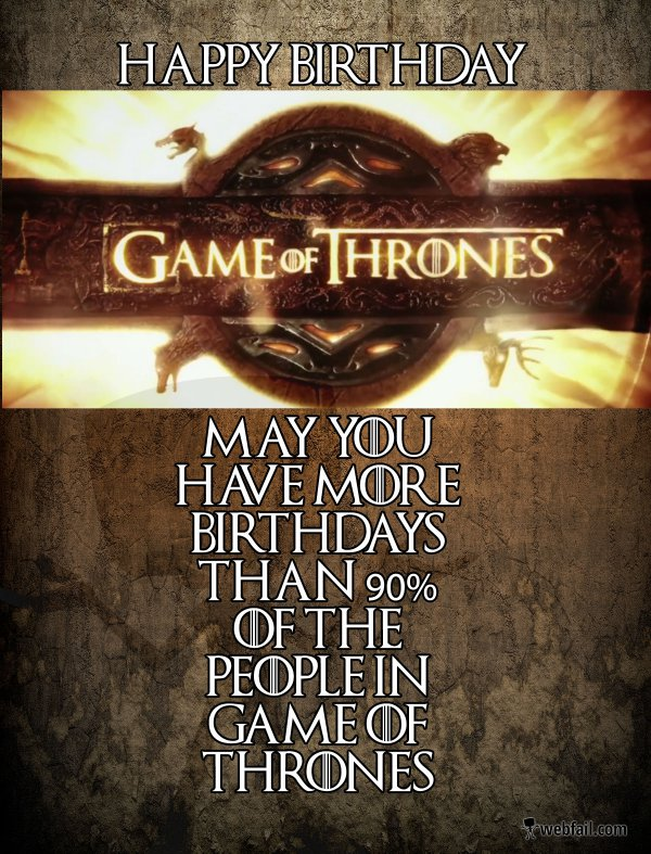 Game of Thrones Birthday Card Win Picture Webfail Fail