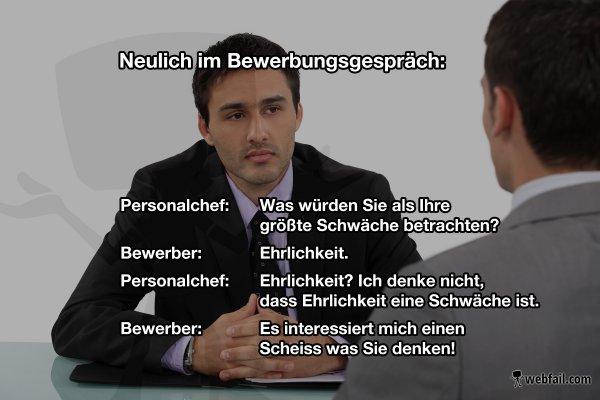 Ehrlichkeit im Bewerbungsgespräch - Fun Bild | Webfail - Fail Bilder ...