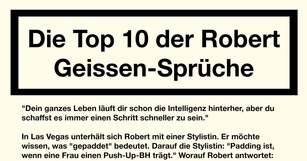 Die Top 10 Der Robert Geiss Sprüche Fun Bild Webfail